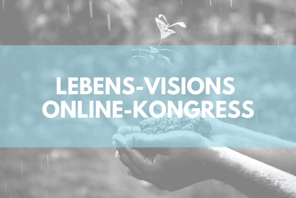 lebens visions online kongress