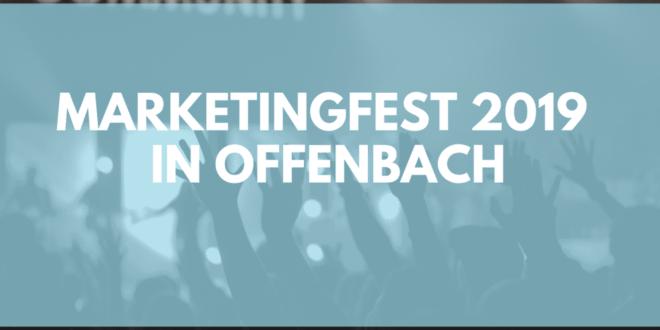 Das Marketingfest 2019 in Offenbach