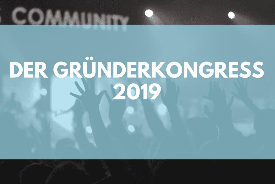 gründerkongress 2019 für gründer und selbstständige