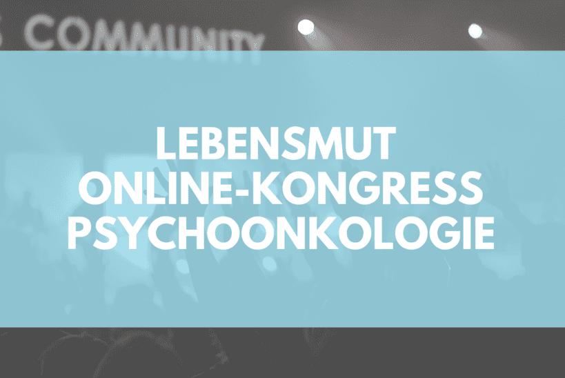 Lebensmut Online Kongress psychoonkologie von Andrea Heckmann