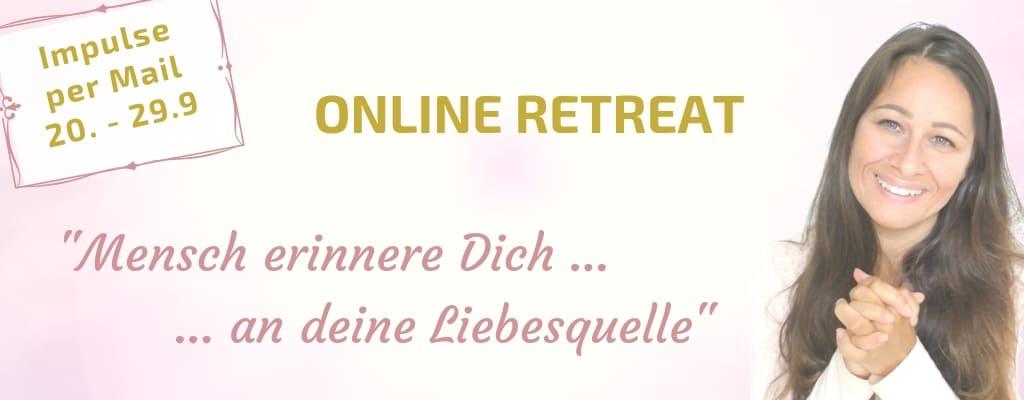 Mensch erinnere dich an deine Liebesquelle Online Retreat von Regina Sari