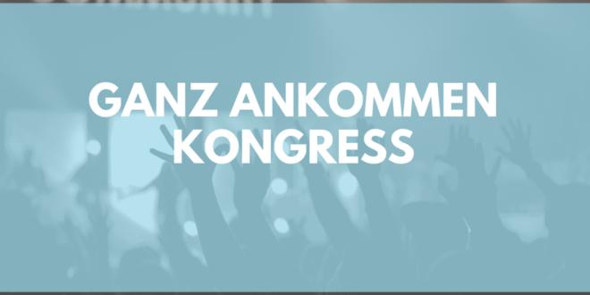 ganz ankommen online kongress 2019