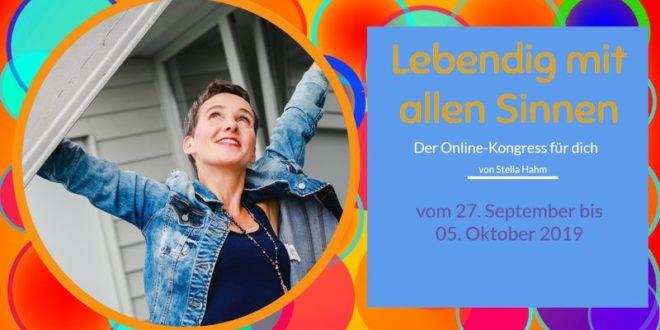 lebendig mit allen sinnen Online-Kongress von Stella Hahm