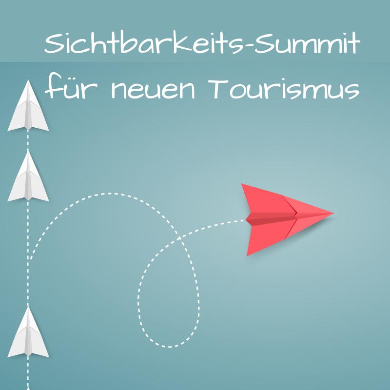 Sichtbarkeits-Summit fuer neuen Tourismus