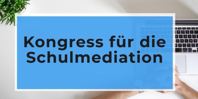 Kongress für Schulmediation