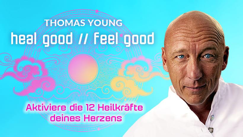 Masterclass Thomas Young HEAL GOOD // FEEL GOOD
