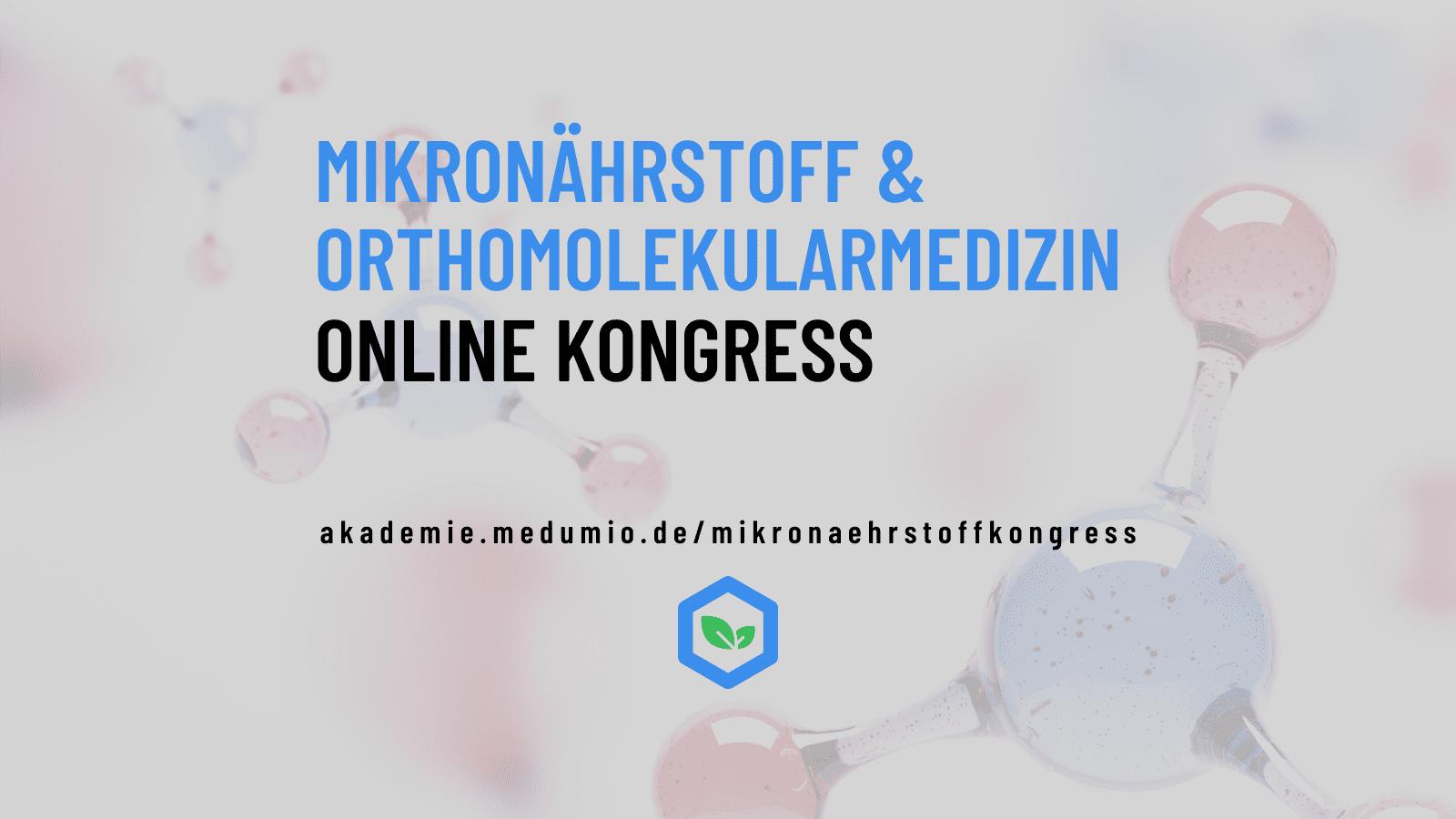 Mikronährstoff & Orthomolekularmedizin Kongress | Medumio Akademie