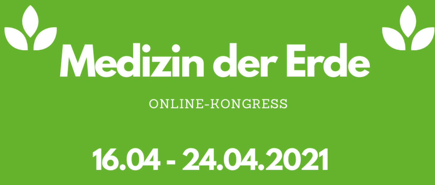 Medizin der Erde 3 Online-Kongress 2021