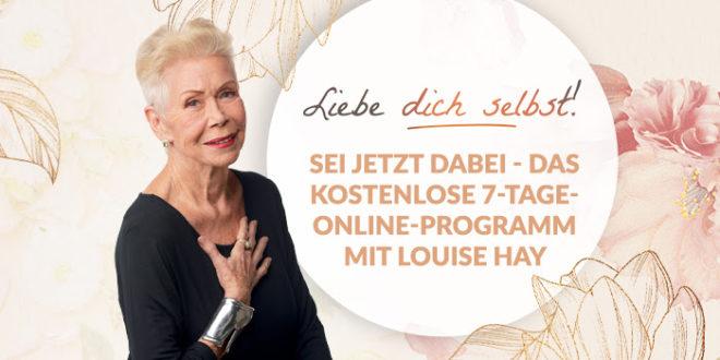 7-Tage Online-Programm mit Louise Hay - Liebe Dich selbst