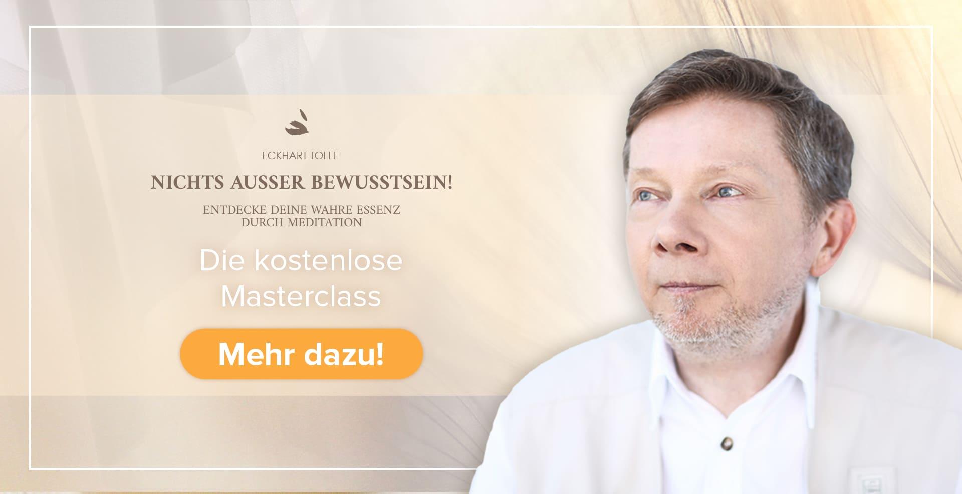"""Masterclass """"Nichts außer Bewusstsein"""" mit Eckhart Tolle"""