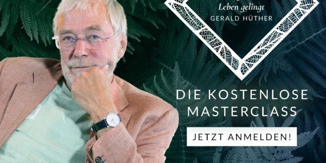 Masterclass Gerald Hüther Die Essenz der Entfaltung