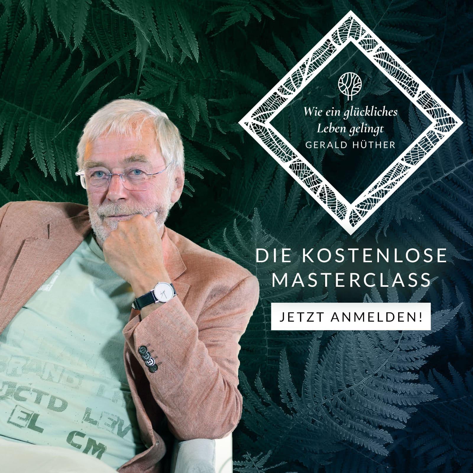 """Masterclass Gerald Hüther """"Die Essenz der Entfaltung"""""""