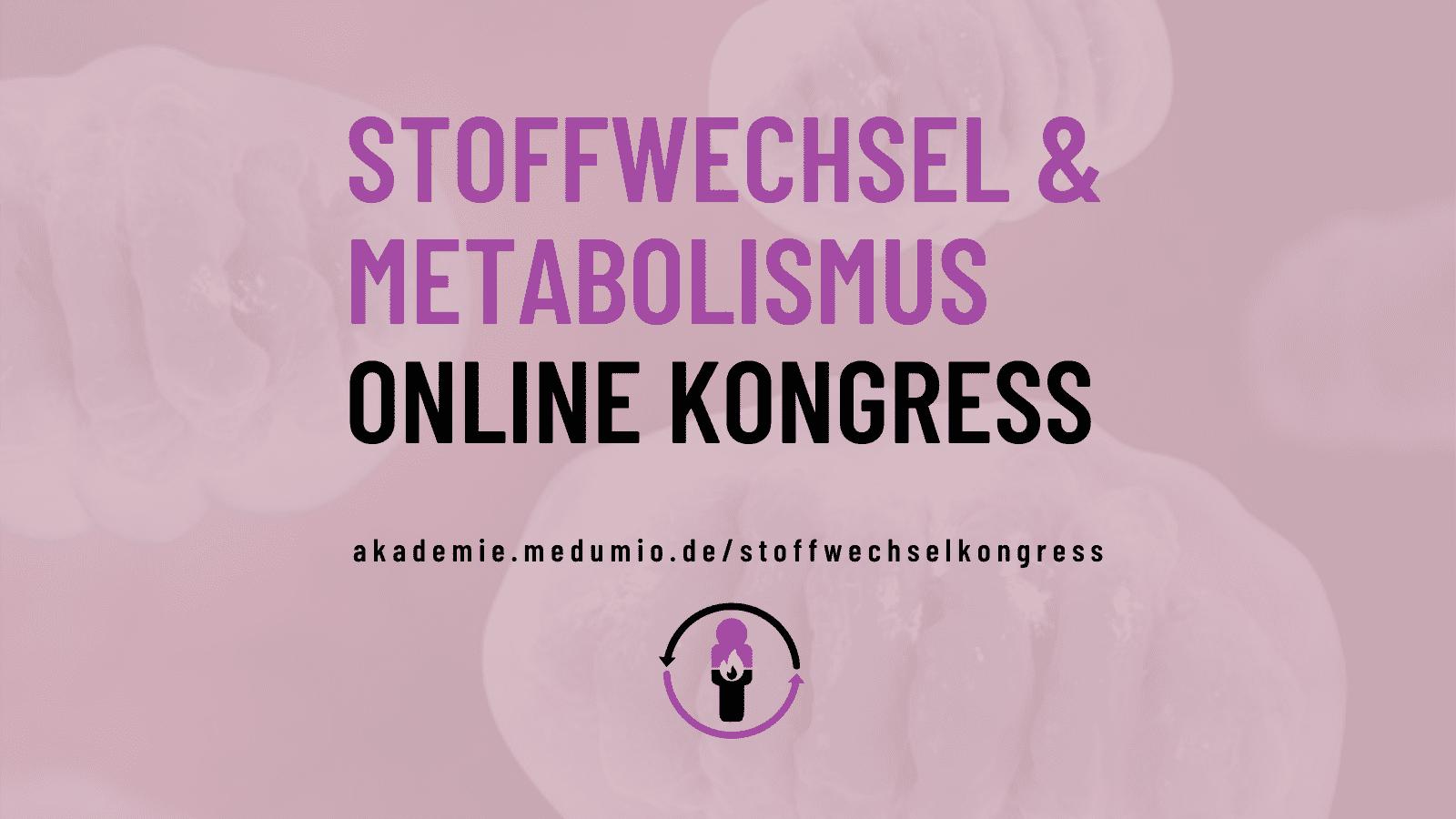 Stoffwechsel & Metabolismus Online-Kongress 2021