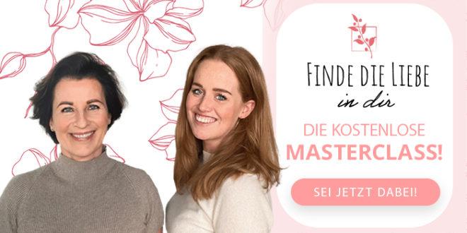 Finde die Liebe in dir Masterclass mit Eva-Maria und Annalena Zurhorst