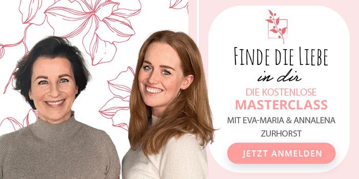 Masterclass von Eva-Maria & Annalena Zurhorst finde die Liebe in dir